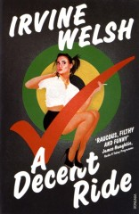Irvine WELSH - A Decent Ride
