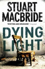 Stuart MacBride - Dying Light